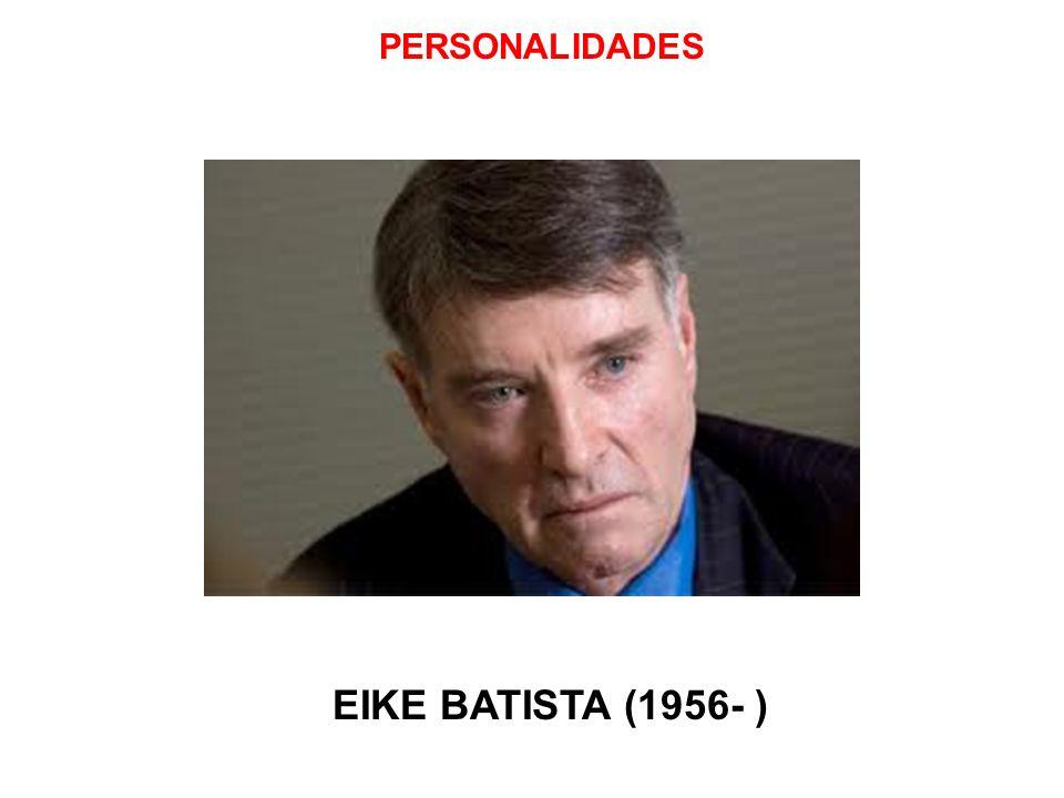 PERSONALIDADES EIKE BATISTA (1956- )