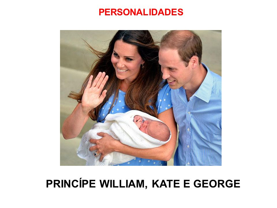 PERSONALIDADES PRINCÍPE WILLIAM, KATE E GEORGE