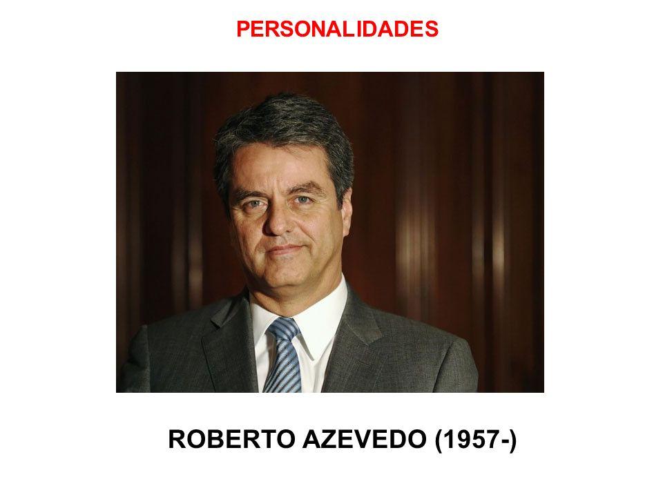PERSONALIDADES ROBERTO AZEVEDO (1957-)