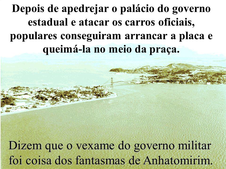 Em meio a uma campanha de popularização do último governo militar, Figueiredo resolveu visitar a ilha em novembro de 1979 para inaugurar uma placa em