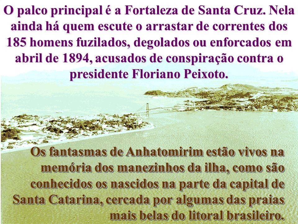 Uma das dezenas de ilhotas ao redor da Ilha de Florianópolis, principal pólo turístico do sul do Brasil, tem uma história de fantasmas, daquelas de ar