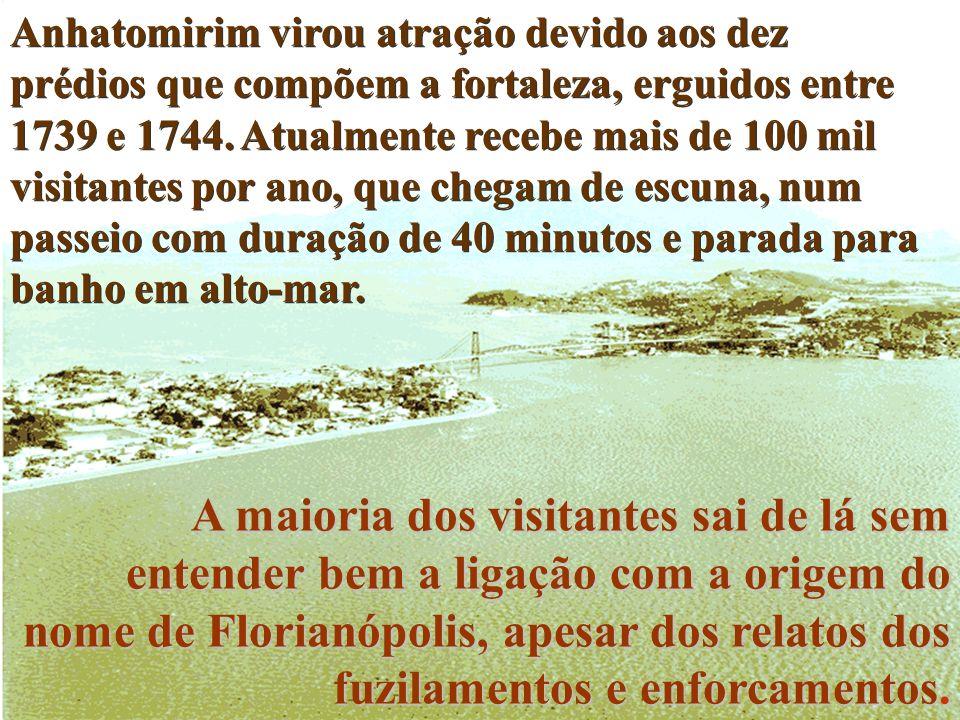 Os fantasmas de Anhatomirim estão vivos na memória dos manezinhos da ilha, como são conhecidos os nascidos na parte da capital de Santa Catarina, cerc