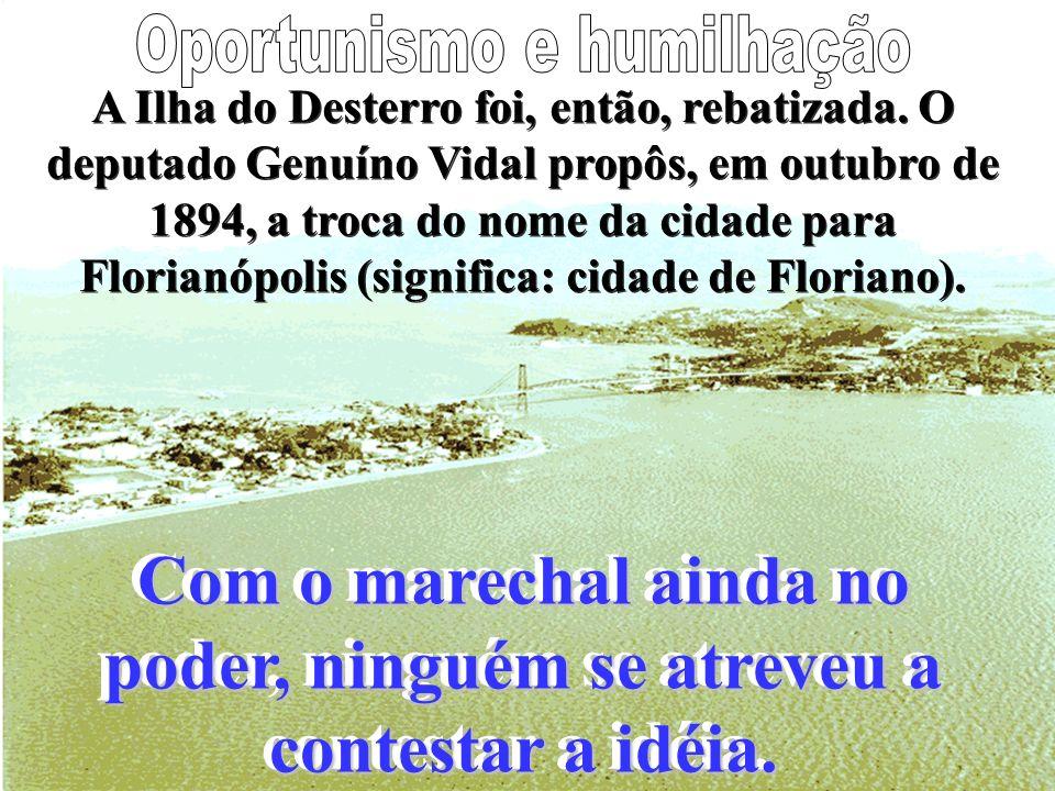 Com apenas 20.000 habitantes, o lugarejo não tinha como resistir à invasão. O marechal Floriano Peixoto organizou uma nova frota e reconquistou a cida