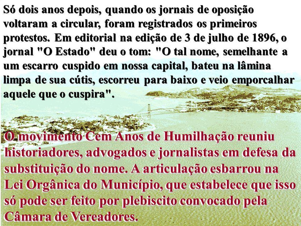 A Ilha do Desterro foi, então, rebatizada. O deputado Genuíno Vidal propôs, em outubro de 1894, a troca do nome da cidade para Florianópolis (signific