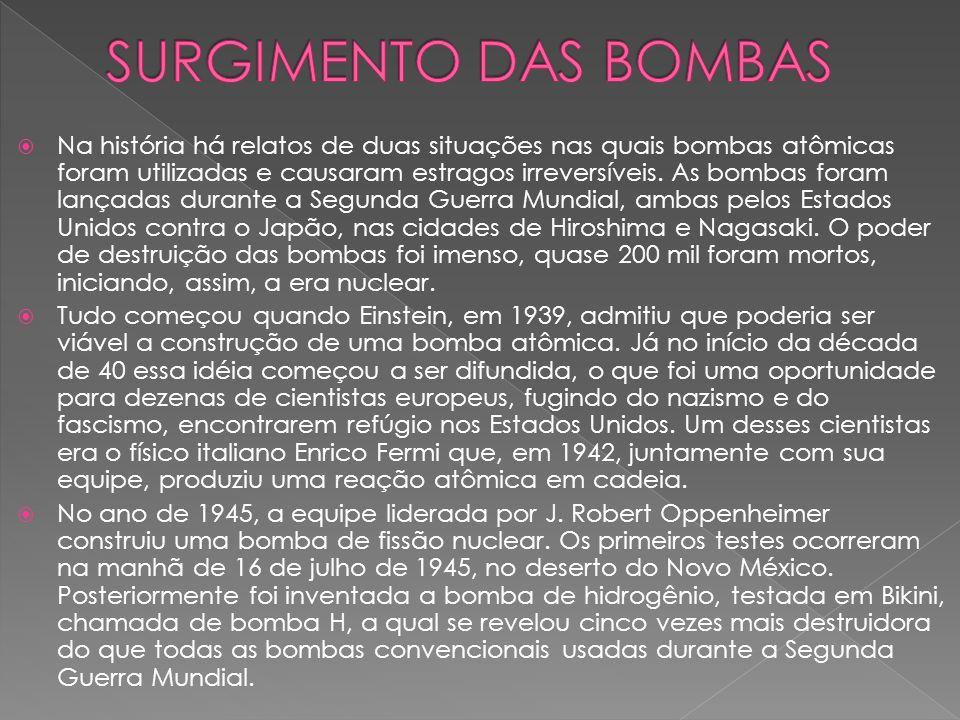 Na história há relatos de duas situações nas quais bombas atômicas foram utilizadas e causaram estragos irreversíveis. As bombas foram lançadas durant