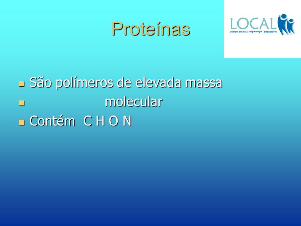 Proteínas São polímeros de elevada massa São polímeros de elevada massa molecular molecular Contém C H O N Contém C H O N