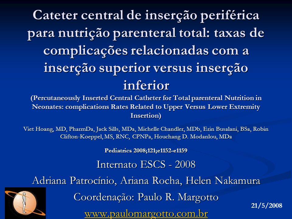 Cateter central de inserção periférica para nutrição parenteral total: taxas de complicações relacionadas com a inserção superior versus inserção infe