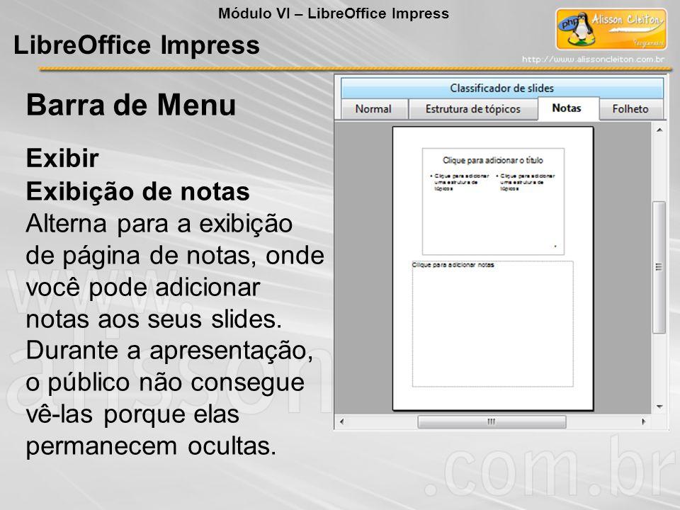 LibreOffice Impress Exibir Barra de Menu Exibição de notas Alterna para a exibição de página de notas, onde você pode adicionar notas aos seus slides.