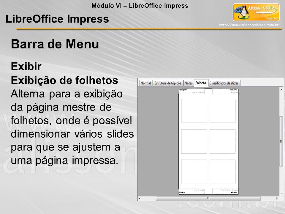 LibreOffice Impress Exibir Barra de Menu Exibição de folhetos Alterna para a exibição da página mestre de folhetos, onde é possível dimensionar vários