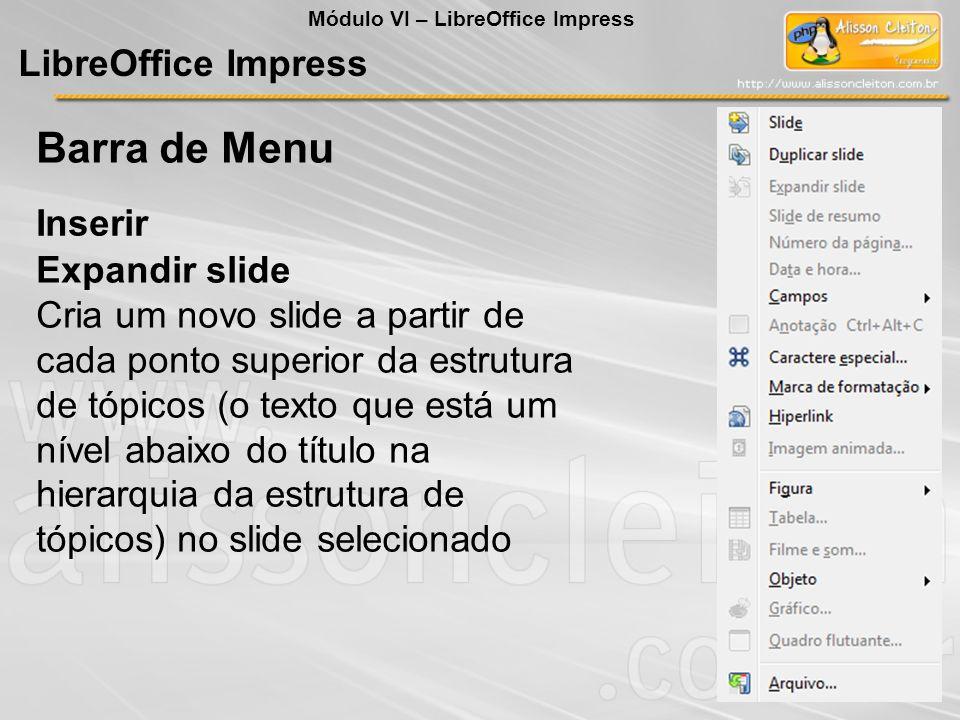 LibreOffice Impress Expandir slide Cria um novo slide a partir de cada ponto superior da estrutura de tópicos (o texto que está um nível abaixo do tít