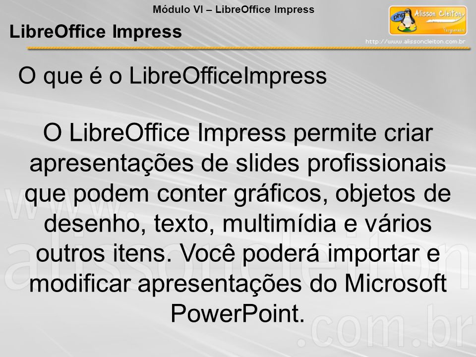 O que é o LibreOfficeImpress O LibreOffice Impress permite criar apresentações de slides profissionais que podem conter gráficos, objetos de desenho,