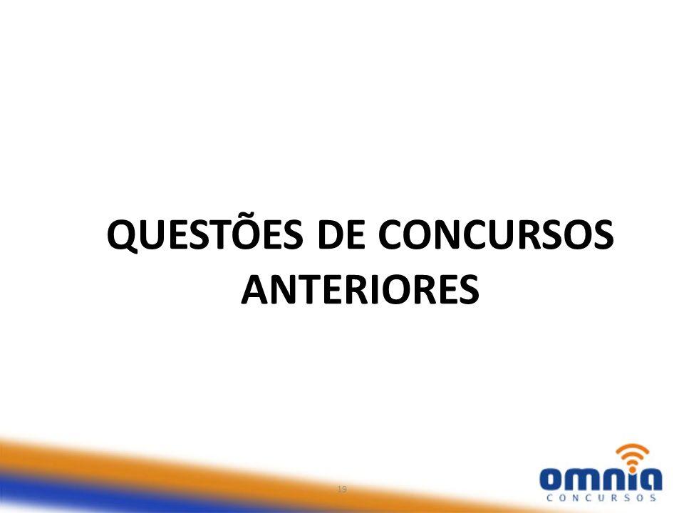 19 QUESTÕES DE CONCURSOS ANTERIORES