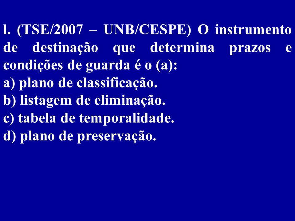 Capítulo 6 Lei nº 8.159, de 08/01/1991 Gestão de Documentos Avaliação e Destinação Tabela de Temporalidade