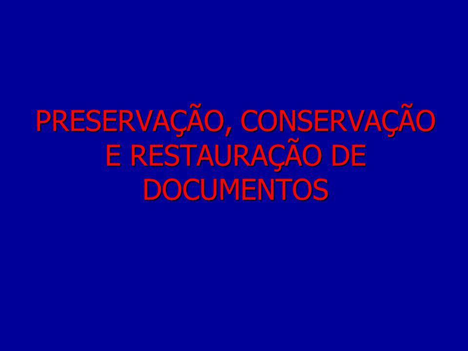 Capítulo 7 Arquivos Permanentes / Conservação e Restauração de Documentos