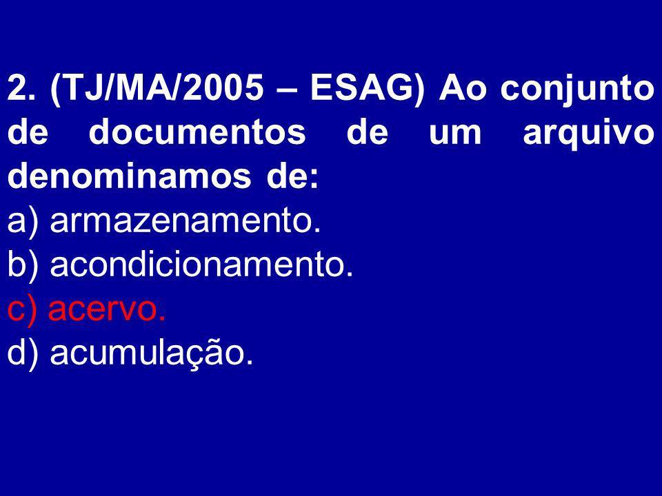 18.(UFRJ/2004 – NCE/UFRJ) São inalienáveis e imprescritíveis os documentos de valor: a) primário.