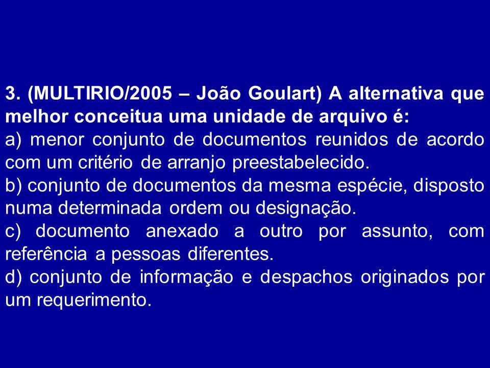 2.(TJ/MA/2005 – ESAG) Ao conjunto de documentos de um arquivo denominamos de: a) armazenamento.
