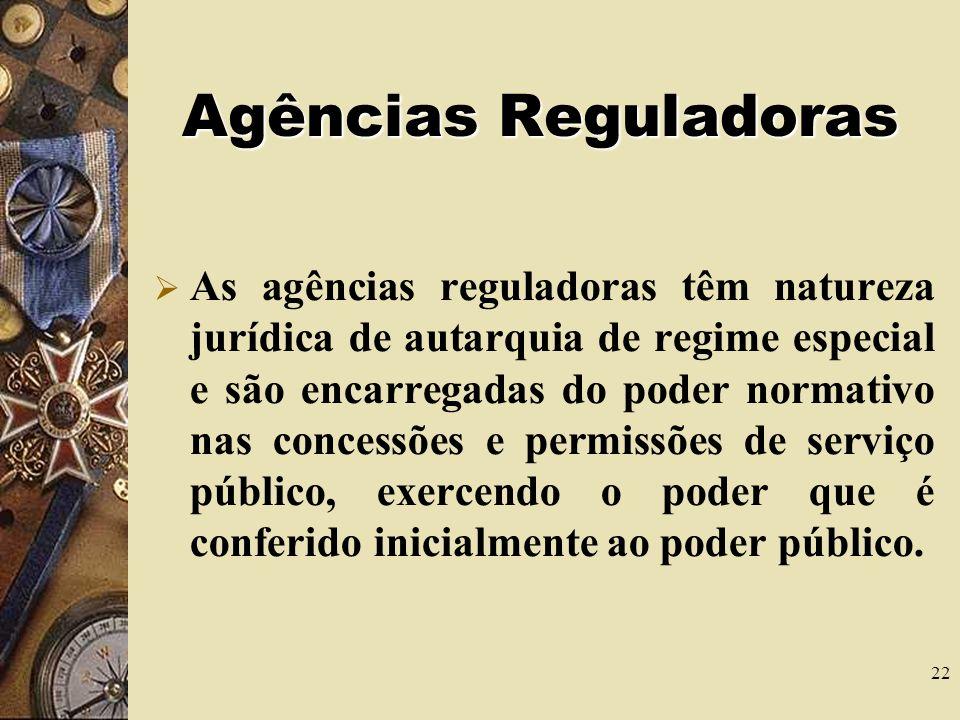 21 Autarquias As autarquias são pessoas jurídicas de direito público, criadas por lei pelo Estado para a persecução de finalidades públicas, submetend