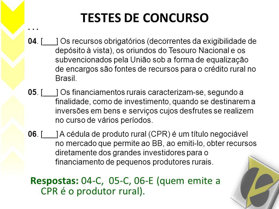 TESTES DE CONCURSO... 04. [___] Os recursos obrigatórios (decorrentes da exigibilidade de depósito à vista), os oriundos do Tesouro Nacional e os subv