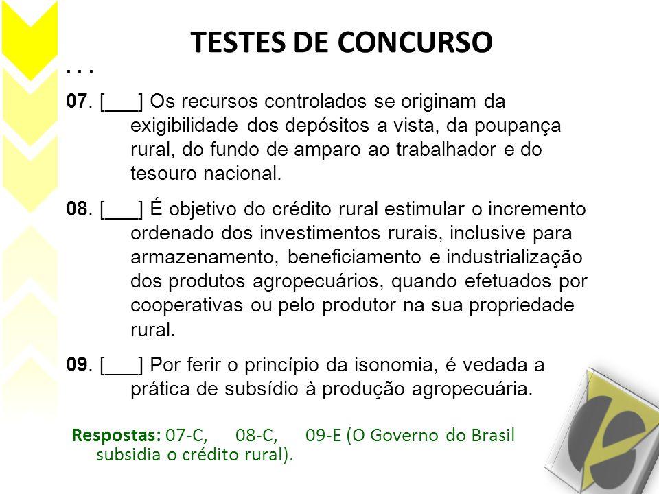 TESTES DE CONCURSO... 07. [___] Os recursos controlados se originam da exigibilidade dos depósitos a vista, da poupança rural, do fundo de amparo ao t