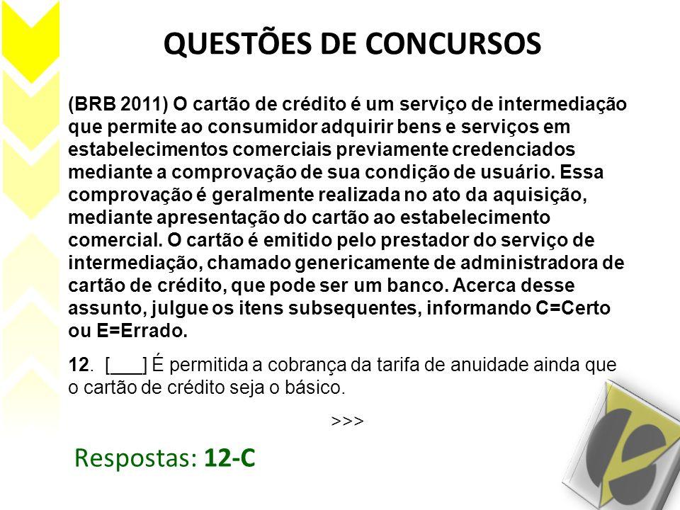 QUESTÕES DE CONCURSOS (BRB 2011) O cartão de crédito é um serviço de intermediação que permite ao consumidor adquirir bens e serviços em estabelecimen