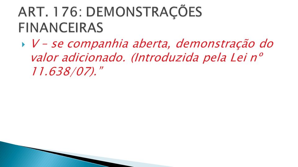 V – se companhia aberta, demonstração do valor adicionado. (Introduzida pela Lei nº 11.638/07).