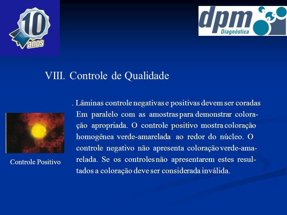 VIII. Controle de Qualidade relada. Se os controles não apresentarem estes resul-. Lâminas controle negativas e positivas devem ser coradas Em paralel