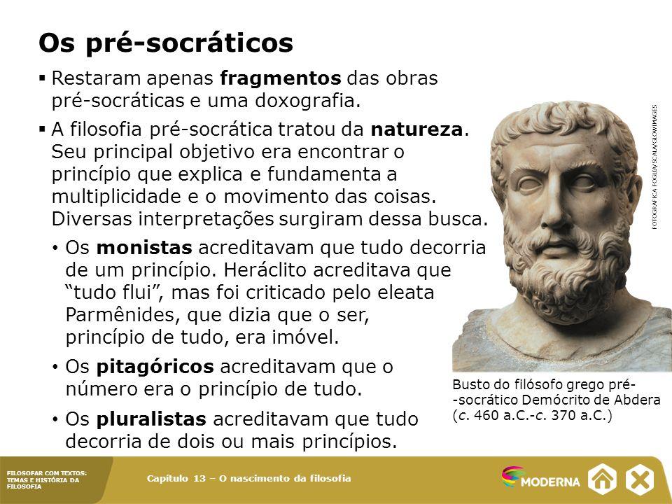 FILOSOFAR COM TEXTOS: TEMAS E HISTÓRIA DA FILOSOFIA Os pré-socráticos Busto do filósofo grego pré- -socrático Demócrito de Abdera (c. 460 a.C.-c. 370