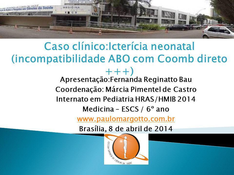 Apresentação:Fernanda Reginatto Bau Coordenação: Márcia Pimentel de Castro Internato em Pediatria HRAS/HMIB 2014 Medicina – ESCS / 6º ano www.paulomar