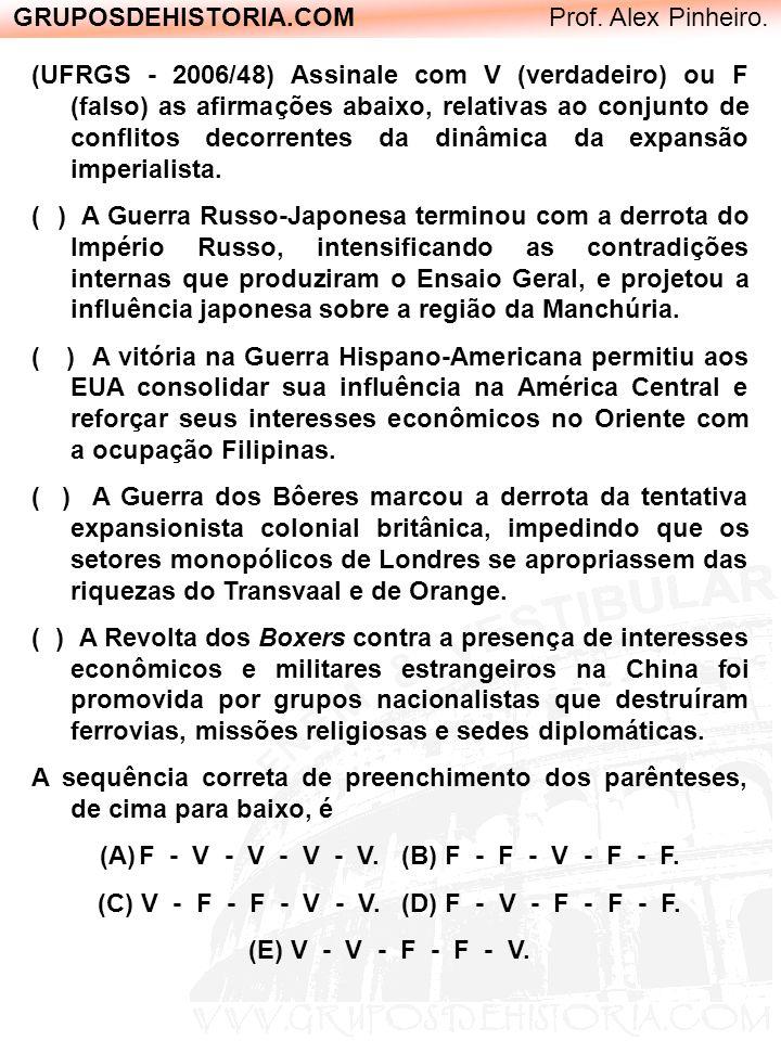 GRUPOSDEHISTORIA.COM Prof. Alex Pinheiro. (UFRGS - 2006/48) Assinale com V (verdadeiro) ou F (falso) as afirmações abaixo, relativas ao conjunto de co