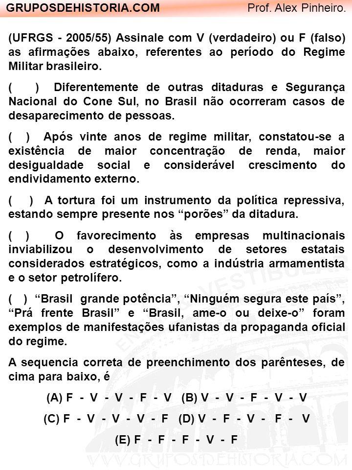 GRUPOSDEHISTORIA.COM Prof. Alex Pinheiro. (UFRGS - 2005/55) Assinale com V (verdadeiro) ou F (falso) as afirmações abaixo, referentes ao período do Re