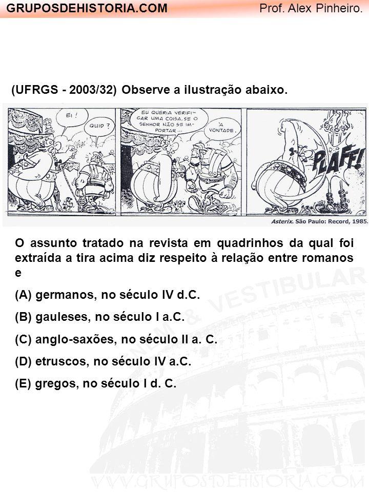 GRUPOSDEHISTORIA.COM Prof. Alex Pinheiro. O assunto tratado na revista em quadrinhos da qual foi extraída a tira acima diz respeito à relação entre ro