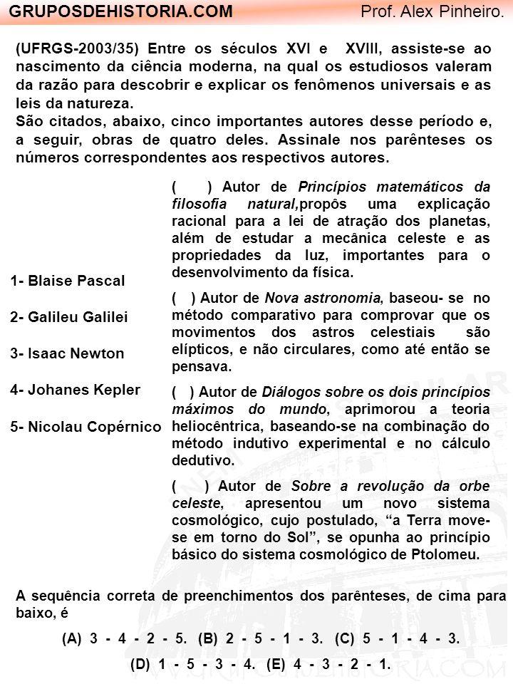 GRUPOSDEHISTORIA.COM Prof. Alex Pinheiro. A sequência correta de preenchimentos dos parênteses, de cima para baixo, é (A) 3 - 4 - 2 - 5. (B) 2 - 5 - 1