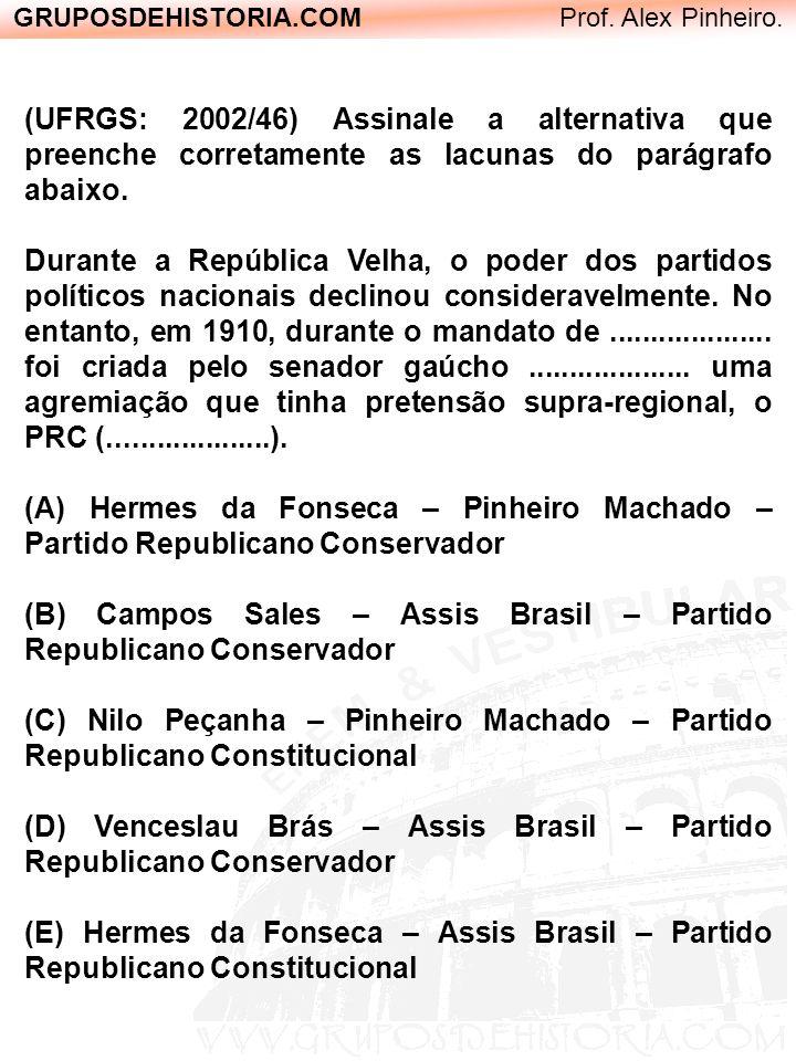 GRUPOSDEHISTORIA.COM Prof. Alex Pinheiro. (UFRGS: 2002/46) Assinale a alternativa que preenche corretamente as lacunas do parágrafo abaixo. Durante a
