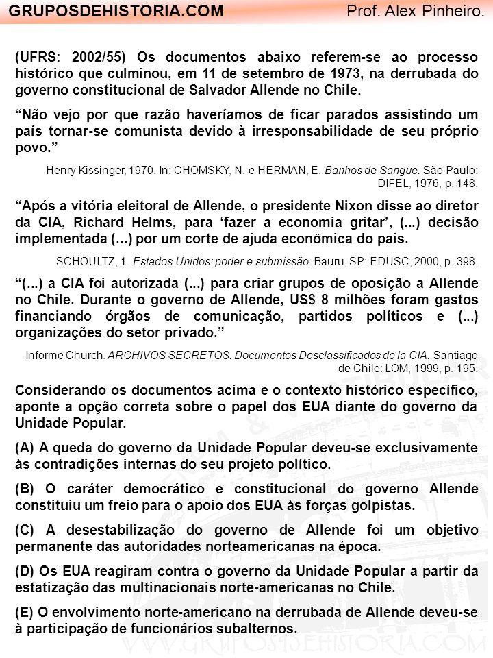 GRUPOSDEHISTORIA.COM Prof. Alex Pinheiro. (UFRS: 2002/55) Os documentos abaixo referem-se ao processo histórico que culminou, em 11 de setembro de 197