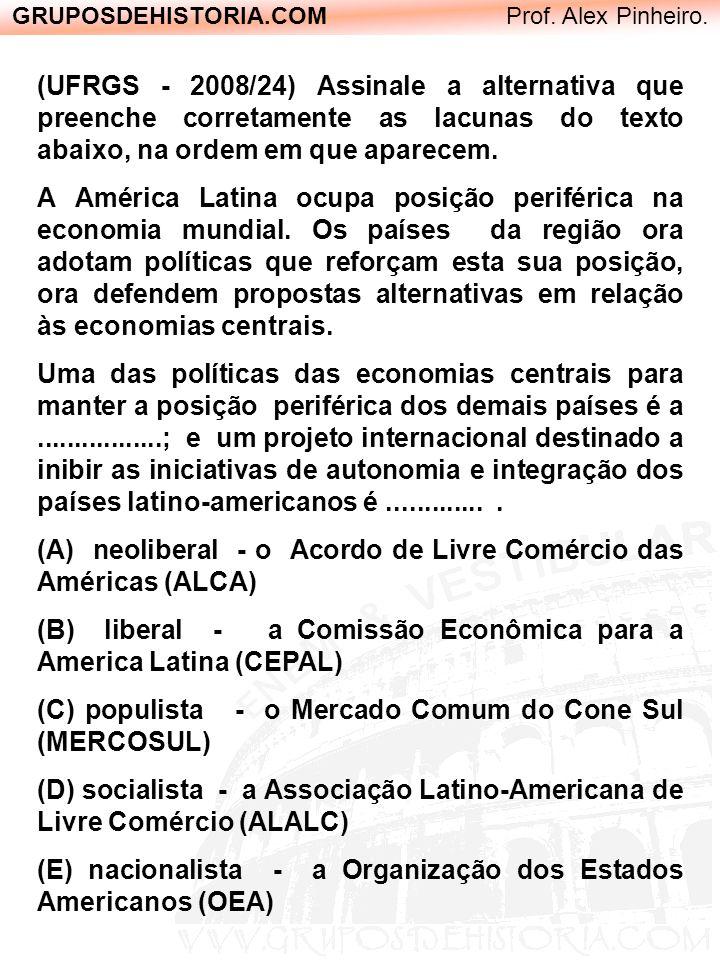GRUPOSDEHISTORIA.COM Prof. Alex Pinheiro. (UFRGS - 2008/24) Assinale a alternativa que preenche corretamente as lacunas do texto abaixo, na ordem em q