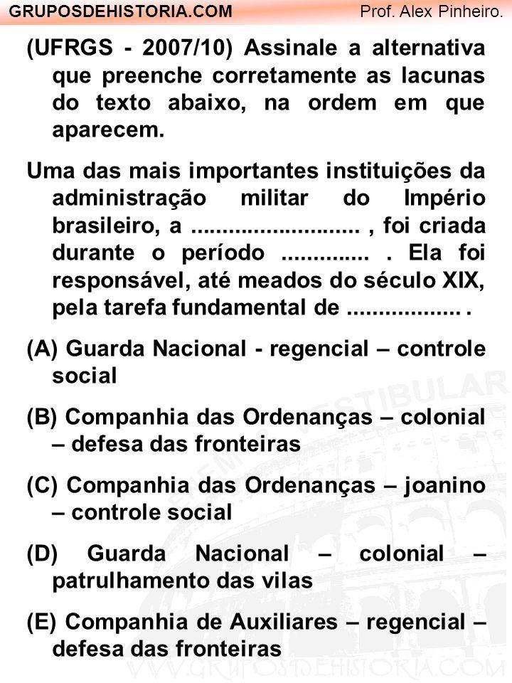 GRUPOSDEHISTORIA.COM Prof. Alex Pinheiro. (UFRGS - 2007/10) Assinale a alternativa que preenche corretamente as lacunas do texto abaixo, na ordem em q