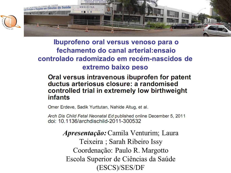 Apresentação: Camila Venturim; Laura Teixeira ; Sarah Ribeiro Issy Coordenação: Paulo R. Margotto Escola Superior de Ciências da Saúde (ESCS)/SES/DF I