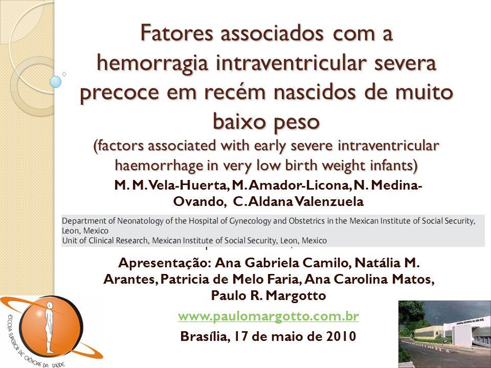 Fatores associados com a hemorragia intraventricular severa precoce em recém nascidos de muito baixo peso (factors associated with early severe intrav