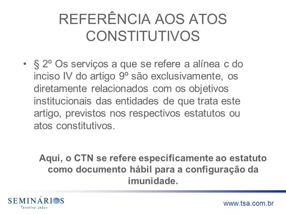 www.tsa.com.br REFERÊNCIA AOS ATOS CONSTITUTIVOS § 2º Os serviços a que se refere a alínea c do inciso IV do artigo 9º são exclusivamente, os diretame