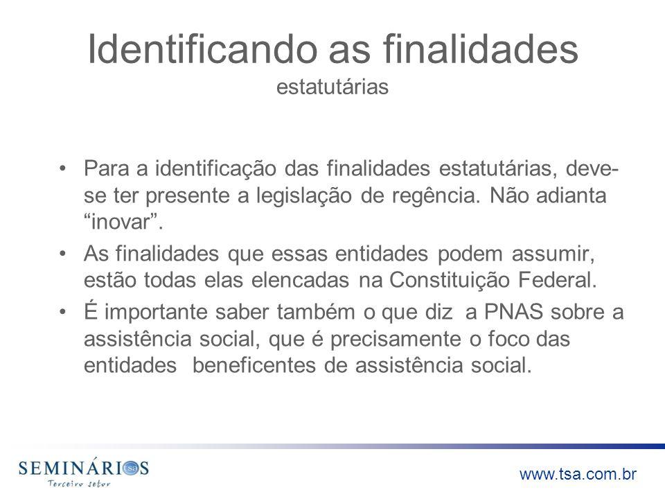 www.tsa.com.br Identificando as finalidades estatutárias Para a identificação das finalidades estatutárias, deve- se ter presente a legislação de regê