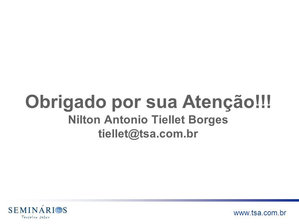 www.tsa.com.br Obrigado por sua Atenção!!! Nilton Antonio Tiellet Borges tiellet@tsa.com.br