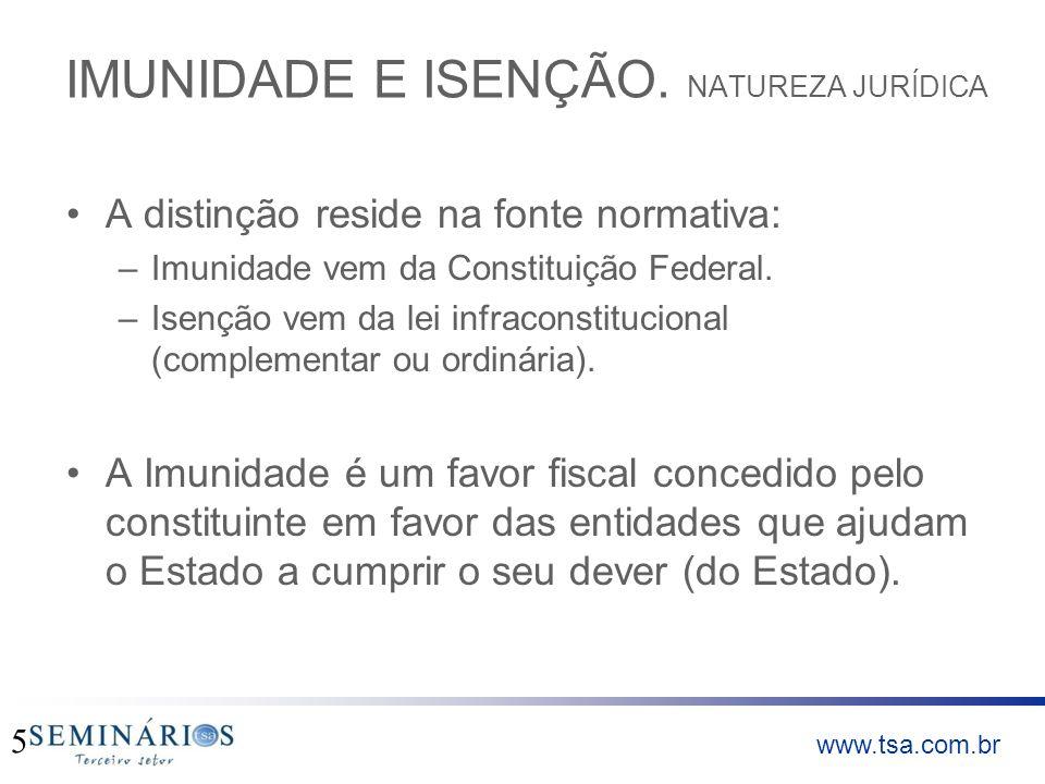 www.tsa.com.br São esclarecedoras as palavras do jurista Hugo de Brito Machado: A imunidade é mais do que a isenção.