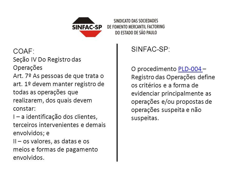 COAF: Seção IV Do Registro das Operações Art.7º As pessoas de que trata o art.