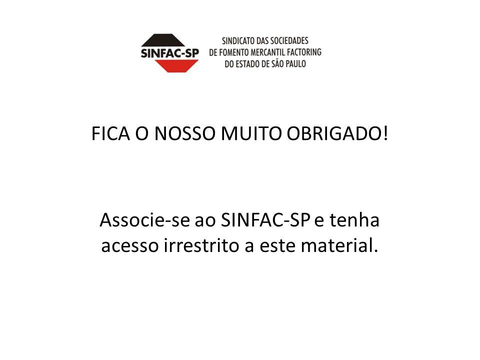 FICA O NOSSO MUITO OBRIGADO! Associe-se ao SINFAC-SP e tenha acesso irrestrito a este material.