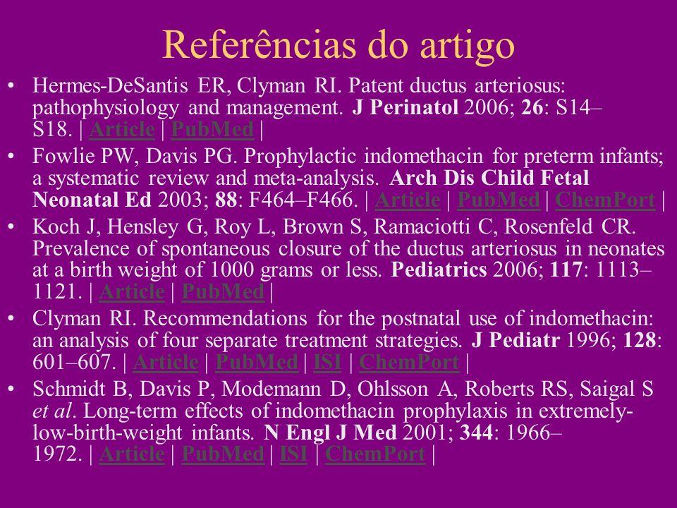 Referências do artigo Hermes-DeSantis ER, Clyman RI.
