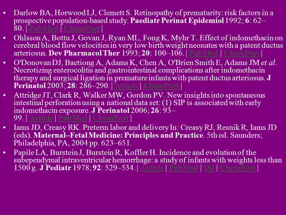 Darlow BA, Horwood LJ, Clemett S. Retinopathy of prematurity: risk factors in a prospective population-based study. Paediatr Perinat Epidemiol 1992; 6