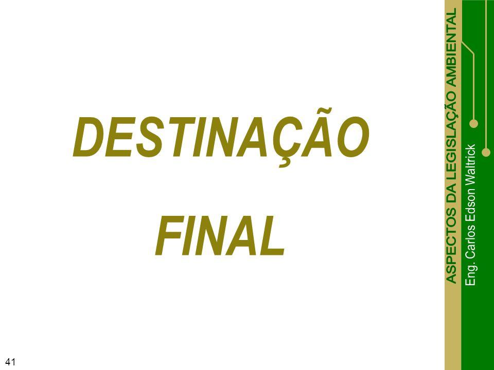 41 DESTINAÇÃO FINAL