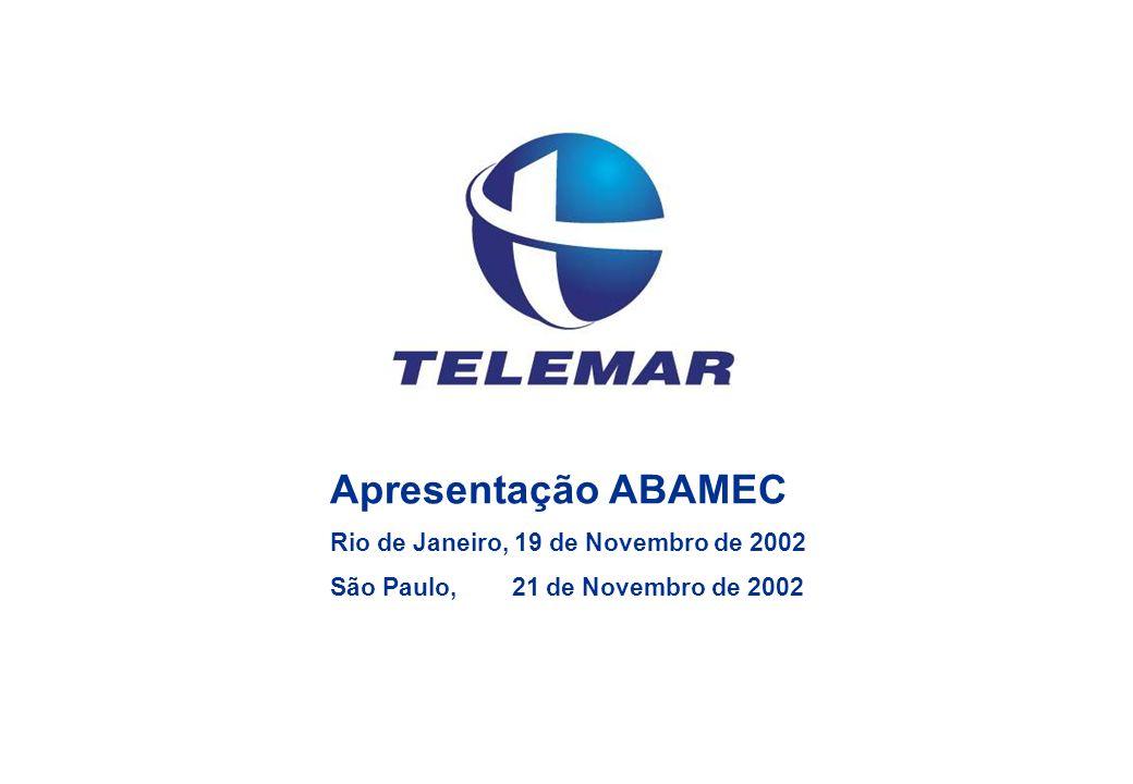 Apresentação ABAMEC Rio de Janeiro, 19 de Novembro de 2002 São Paulo, 21 de Novembro de 2002