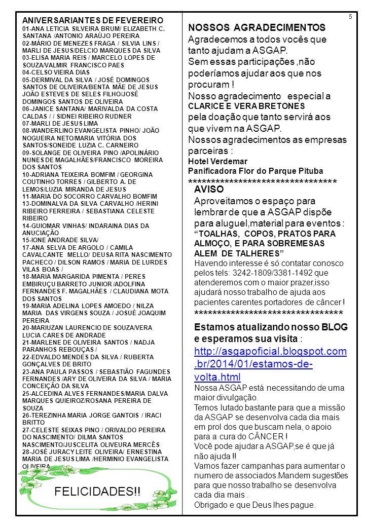 5 ANIVERSARIANTES DE FEVEREIRO 01-ANA LETICIA SILVEIRA BRUM/ ELIZABETH C. SANTANA /ANTONIO ARAÚJO PEREIRA 02-MÁRIO DE MENEZES FRAGA / SILVIA LINS / MA