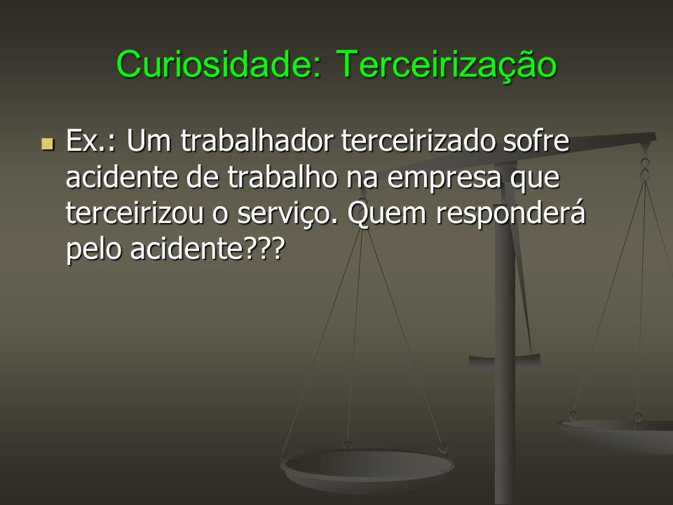 Curiosidade: Terceirização Há controvérsia jurídica nas primeiras instâncias.
